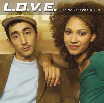 L.O.V.E. - Life of Valezka & Eko