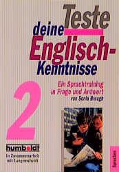 Teste deine Englisch- Kenntnisse 2. Ein Sprachtraining in Frage und Antwort. - Sonia Brough