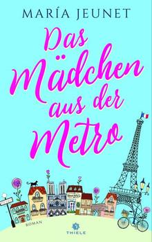 Das Mädchen aus der Metro. Roman - María Jeunet  [Taschenbuch]