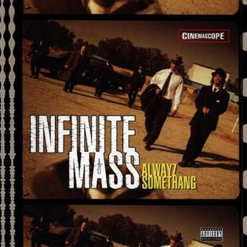 Infinite Mass - Alwayz Some Thang