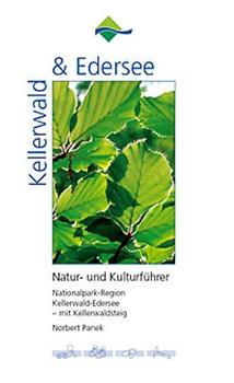 Natur und Kulturführer. Naturpark und Nationalpark Kellerwald - Edersee - Norbert Panek  [Gebundene Ausgabe]