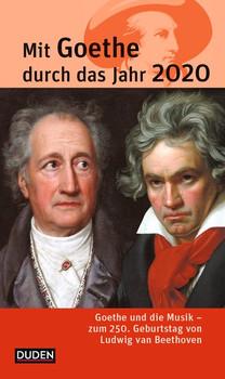 Mit Goethe durch das Jahr 2020. Goethe und die Musik. Zum 250. Geburtstag von Ludwig van Beethoven - Jochen Klauß  [Taschenbuch]