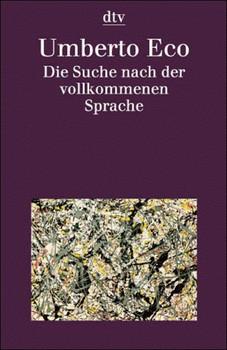 Die Suche nach der vollkommenen Sprache. - Umberto Eco