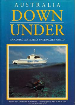 Australia down under: Exploring Australia's Underwater World - Christine A. Deacon [Hardcover]