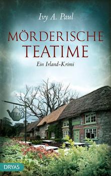 Mörderische Teatime. Ein Irland-Krimi - Ivy Paul  [Taschenbuch]