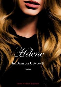 Helene. Im Bann der Unterwelt Band I - Kristin Wöllmer-Bergmann  [Taschenbuch]