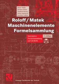 Maschinenelemente Formelsammlung. Interaktive Formelsammlung auf CD-ROM. - Dieter Muhs