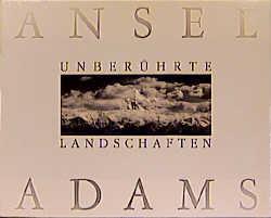 Unberührte Landschaften - Ansel Adams