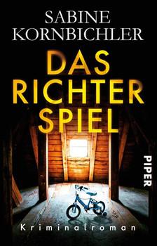 Das Richterspiel. Kriminalroman - Sabine Kornbichler  [Taschenbuch]