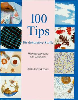 Hundert (100) Tips für dekorative Stoffe. Wichtige Hinweise und Techniken - Julia Richardson