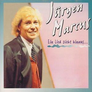 Marcus Jürgen - Ein Lied Zieht Hinaus