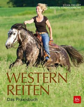 Westernreiten. Das Praxisbuch - Brigitte Tönsfeuerborn  [Gebundene Ausgabe]
