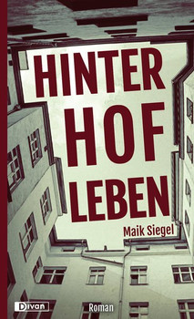 Hinterhofleben - Maik Siegel  [Taschenbuch]