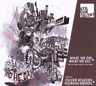 Oliver Koletzki - What We Do & What We Did