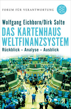 Das Kartenhaus Weltfinanzsystem: Rückblick - Analyse - Ausblick - Dirk Solte