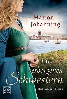 Die verborgenen Schwestern - Marion Johanning  [Taschenbuch]