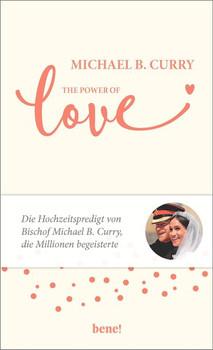 The Power of LOVE. Die Hochzeitspredigt von Bischof Michael B. Curry, die Millionen begeisterte - Michael B. Curry  [Gebundene Ausgabe]