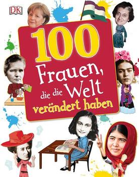 100 Frauen, die die Welt verändert haben [Gebundene Ausgabe]