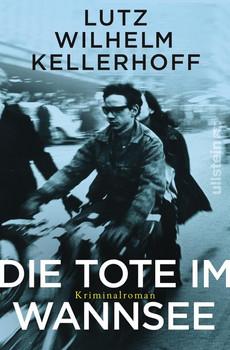 Die Tote im Wannsee. Kriminalroman [Taschenbuch]