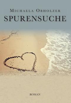 Spurensuche - Michaela Obholzer  [Taschenbuch]