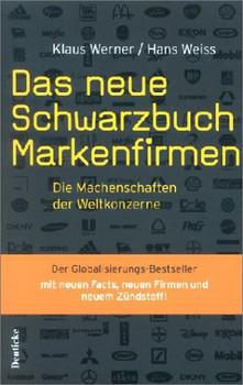 Das neue Schwarzbuch Markenfirmen. Die Machenschaften der Weltkonzerne - Klaus Werner
