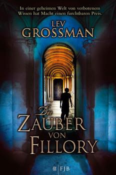Fillory. Die Zauberer. Roman - Lev Grossman