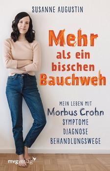 Mehr als ein bisschen Bauchweh. Mein Leben mit Morbus Crohn - Symptome, Diagnose, Behandlungswege - Susanne Augustin  [Taschenbuch]