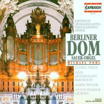 Michael Pohl - Europäische Orgellandschaften - Die Sauer-Orgel des Berliner Doms
