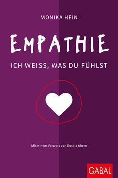 Empathie. Ich weiß, was du fühlst - Monika Hein  [Gebundene Ausgabe]