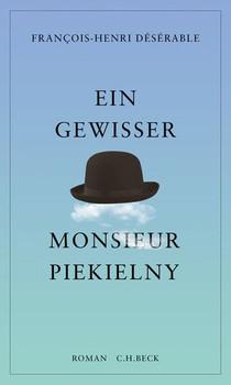 Ein gewisser Monsieur Piekielny. Roman - François-Henri Désérable  [Gebundene Ausgabe]