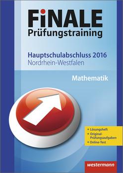 Finale - Prüfungstraining Hauptschulabschluss Nordrhein-Westfalen: Arbeitsheft Mathematik 2016 mit Lösungsheft - Bernhard Humpert