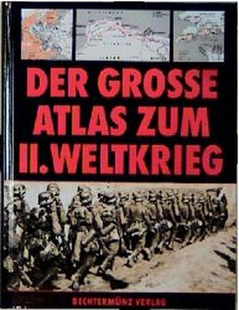 Der grosse Atlas zum Zweiten Weltkrieg