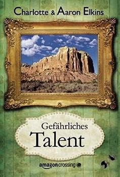 Gefährliches Talent - Charlotte Elkins  [Taschenbuch]