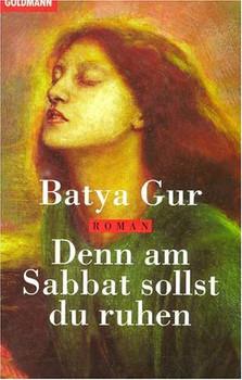 Denn am Sabbat sollst du ruhen. - Batya Gur