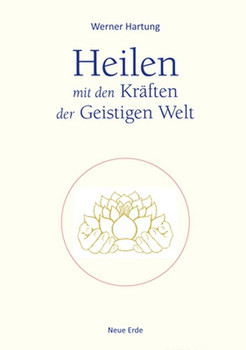 Heilen mit den Kräften der Geistigen Welt - Werner Hartung  [Taschenbuch]