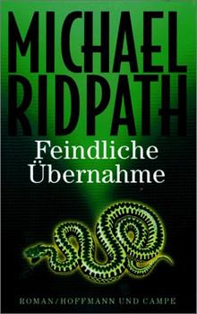 Feindliche Übernahme - Michael Ridpath