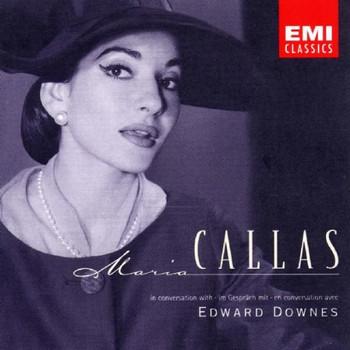 Maria Callas - La Divina (In Conversation With Edward Downes 30.12.1967 / 13.01.1968)