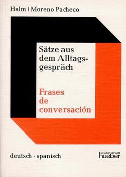 Sätze aus dem Alltagsgespräch: deutsch-spanisch;