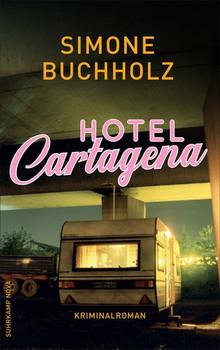 Hotel Cartagena. Kriminalroman - Simone Buchholz  [Taschenbuch]