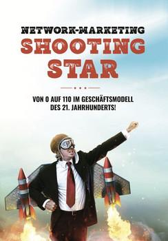 Network-Marketing Shootingstar. Von 0 auf 110 im Geschäftsmodell des 21. Jahrhunderts - Tobias Schlosser  [Taschenbuch]