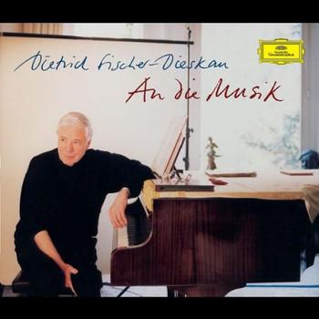 Fischer-Dieskau - Dietrich Fischer Dieskau An die Musik