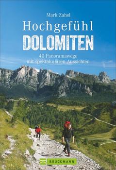 Hochgefühl Dolomiten. 40 Panoramawege mit spektakulären Aussichten - Mark Zahel  [Taschenbuch]