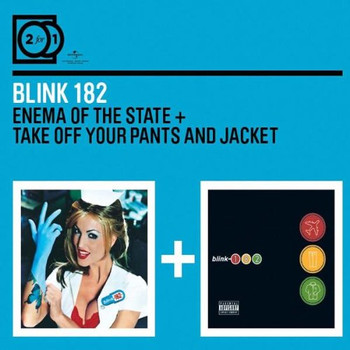 Blink 182 - 2 for 1:Enema of the State/Take Off Your Pants...