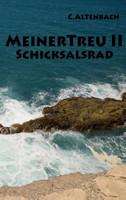 MeinerTreu II. Schicksalsrad - Christiane Altenbach  [Taschenbuch]