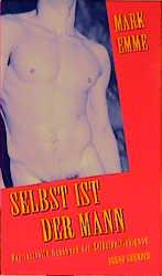 Selbst ist der Mann. Das lustvolle Handbuch der Selbstbefriedigung: Das Lustvolle Handbuch Der Selbstbefrieigung - Mark Emme
