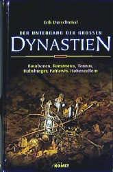 Der Untergang großer Dynastien. Vom Aufstieg und oft bitterem Fall der wichtigsten Herrschaftshäuser - Erik Durschmied