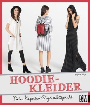 Hoodie-Kleider. Dein Kapuzen-Style selbstgenäht - Brigitte Büge  [Gebundene Ausgabe]