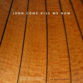 La Beata Olanda - John Come Kiss Me Now