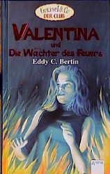 Valentina und Die Wächter des Feuers - Eddy C. Bertin