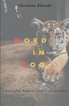 Mord im Zoo. Charlotte Bienert ermittelt wieder - Christine Zilinski  [Taschenbuch]